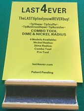 Last4Ever Tip Tool - Combo Tool with Dime & Nickel Radius