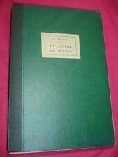 LA LECTURE EN ACTION  Ernest Legouvé Les Bibliolâtres de France, 1947
