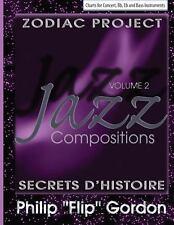 Philip Flip Gordon: Jazz Compositions : Zodiac Project: Secrets D'Histoire:...