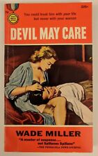 Devil May Care by Wade Miller Gold Medal Book #758 2nd Printing 1958 Erotic Pulp
