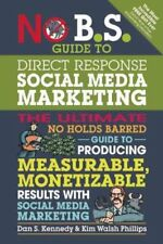 No B.S. Guide to Direct Response Social Media Marketing The Ult... 9781599185774