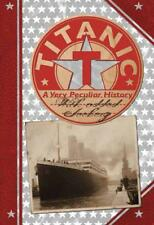 Very Peculiar History: Titanic, A Very Peculiar History by Jim Pipe   Hardcover