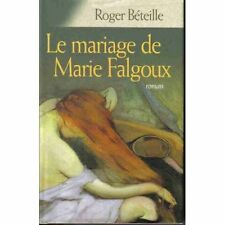 El matrimonio de María Falgoux.Roger BETEILLE.France Loisirs B006