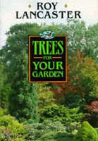Trees for Your Garden, Lancaster, Roy, Good Book