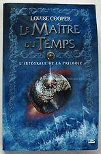 Le Maître du Temps L'Intégrale Louise COOPER éd Bragelonne 2006