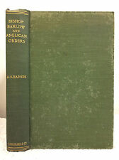 BISHOP BARLOW & ANGLICAN ORDERS: A STUDY OF THE ORIGINAL DOCUMENTS Arthur Barnes