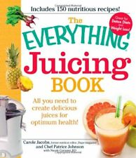 The Everything Juicing Book: All you need to create delicious juices for your op