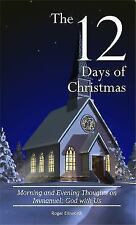 The Twelve Days of Christmas: Morning and Evening Thoughts on Immanuel: God with