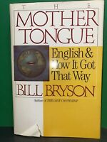 Bill Bryson THE MOTHER TONGUE  English and How it Got That Way  HC DJ
