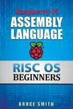 Raspberry Pi Assembly Language RISC OS Beginners (2014, Paperback)