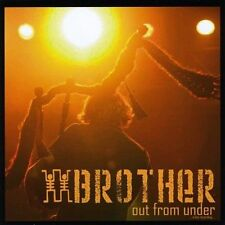 Brother : Out From Under CD