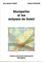 RARE LIVRE ASTRONOMIE Montpellier et les éclipses de Soleil TELESCOPE