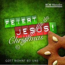 CD: FEIERT JESUS! CHRISTMAS - Gott wohnt bei uns *NEU*