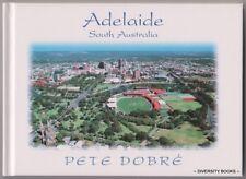 ADELAIDE, SOUTH AUSTRALIA ~ Pete Dobre ~ HB  ~ Signed!