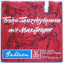 "MAX GREGER - Frohe Tanzrhythmen mit Max Greger - 7""-Single > Bahlsen"