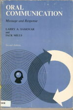 Oral Communication : Message and Response by Jack Mills; Larry A. Samovar