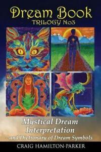Dream Book - Mystical Dream Interpretation And Dictionary Of Dream Symbols