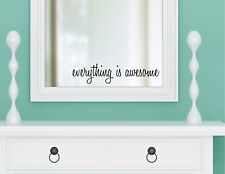 EVERYTHING IS AWESOME vinyl wall decal sticker bathroom mirror inspirational art