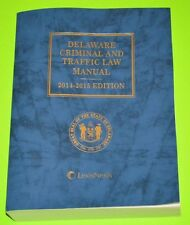 Delaware Criminal and Traffic Law Manual 2014 - 2015 edition, LIKE NEW