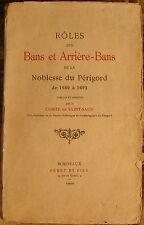 SAINT-SAUD. ROLE DES BANS ET ARRIERES-BANS DE LA NOBLESSE DU PERIGORD. 1930.
