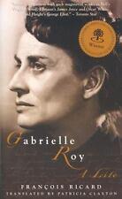 Gabrielle Roy: A Life