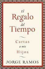 El Regalo del Tiempo: Cartas a mis hijos (Spanish Edition)-ExLibrary