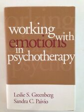 Working with Emotions in Psychotherapy Leslie S. Greenberg PhD, Sandra C. Paivio