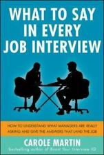 What to Say in Every Job Interview: How to Understand What Managers are Really A