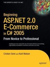 From Novice to Professional Ser.: ASP. NET 2.0 e-Commerce in C# 2005 by...