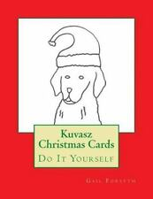 Kuvasz Christmas Cards : Do It Yourself by Gail Forsyth (2015, Paperback)