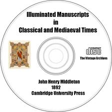 Illuminated Manuscripts in Classical and Mediaevil Times - Vintage Book on CD