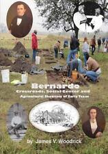Bernardo : Crossroads, Social Center and Agricultural Showcase of Early Texas...