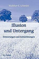 Illusion und Untergang by Schmitt, Walther E-ExLibrary