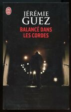 JEREMIE GUEZ: BALANCE DANS LES CORDES. J'AI LU. 2013.
