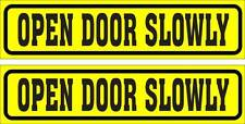 LOT OF 2 GLOSSY STICKERS, OPEN DOOR SLOWLY, FOR INDOOR OR OUTDOOR USE.
