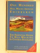 One Hundred Hill Walks Around Edinburgh: Essential Guide to Hill Walking in Cent