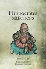 Hippocrates Selections by Hippocrates (2011, Paperback)