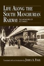 Life Along the South Manchurian Railway: The Memoirs of Ito Takeo