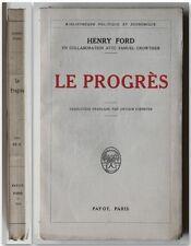 Il Progresso Henry Ford LE PROGRES  prima edizione francese 1930 Payot