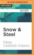 Snow and Steel : The Battle of the Bulge 1944-45 by Peter Caddick-Adams...