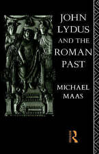 John Lydus and the Roman Past: Antiquarianism and Politics in the Age-ExLibrary