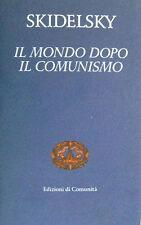 """IL MONDO DOPO IL COMUNISMO """" Libro di Skidelsky Robert - 1° Ediz. di Comunità"""