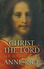 Christ the Lord The Road to Cana (Christ the Lord 2) by Rice, Anne Hardback The