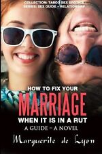 How to Fix Your Marriage When It Is in a Rut (Collection: Taboo Sex Erotica - Co