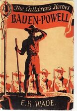 BADEN-POWELL BY E K WADE - THE FIRST CHIEF SCOUT,WOULD MAKE GREAT CHRISTMAS GIFT