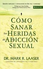 Como Sanar las Heridas de la Adiccion Sexual (Spanish Edition)