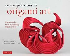 New Expressions in Origami Art : Masterworks from 25 Leading Origami Artists...