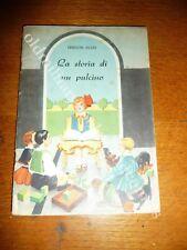 Collana ANIME IN FIORE LA STORIA DI UN PULCINO 1939 FIABA ILLUSTRATA LA SCUOLA