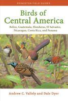 Birds of Central America : Belize, Guatemala, Honduras, El Salvador, Nicaragu...