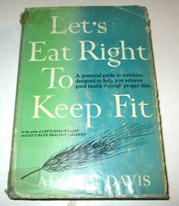 LET'S RIGHT TO KEEP FIT-ADELLE DAVIS-1954-HC/DJ-A Practical Guide To Nutrition